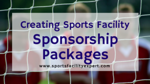 Creating Sports Facility Sponsorship Packages