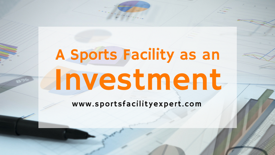 investing in a sports facility