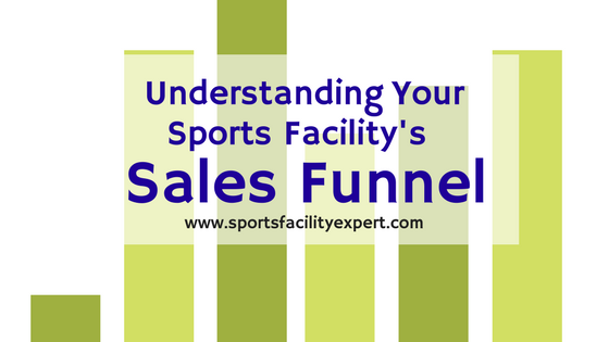 Your Sports Facility's Sales Funnel